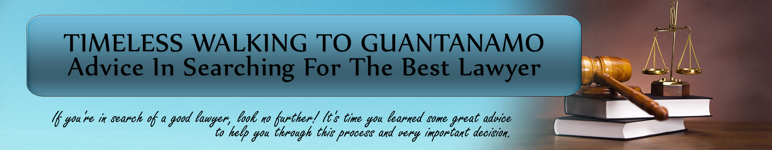 Timeless Walking to Guantanamo Advice In Searching For The Best Lawyer